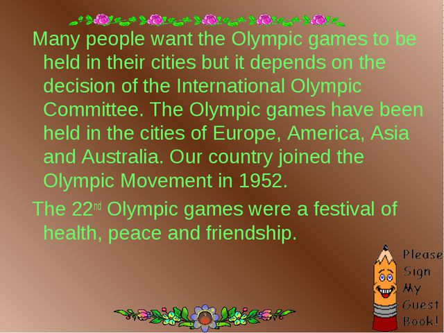 Many people want the Olympic games to be held in their cities but it depends...