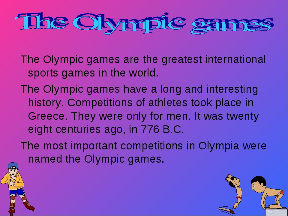 The Olympic games are the greatest international sports games in the world....