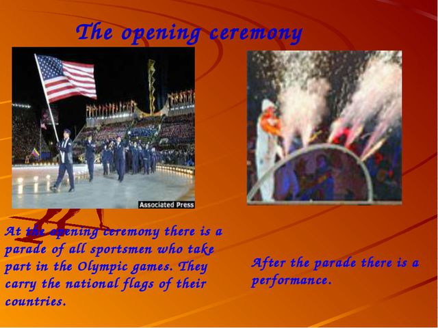 The opening ceremony At the opening ceremony there is a parade of all sportsm...