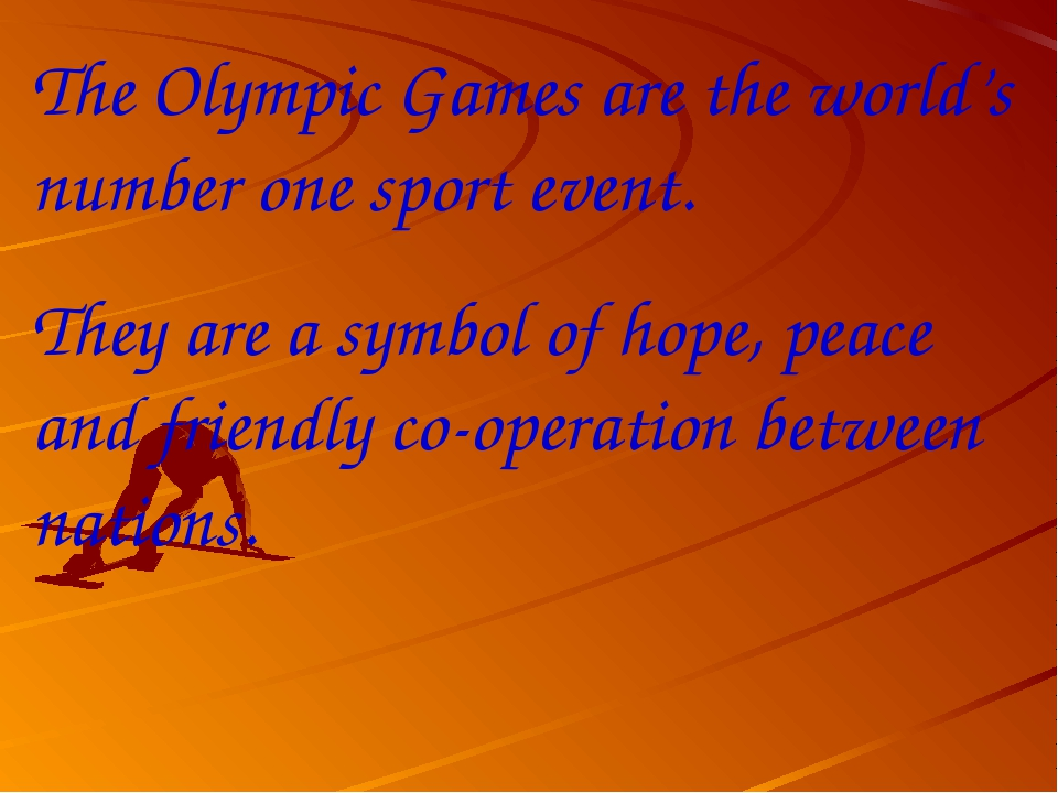 The Olympic Games are the world's number one sport event. They are a symbol o...