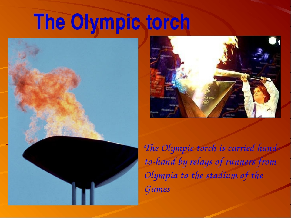 The Olympic torch The Olympic torch is carried hand-to-hand by relays of runn...
