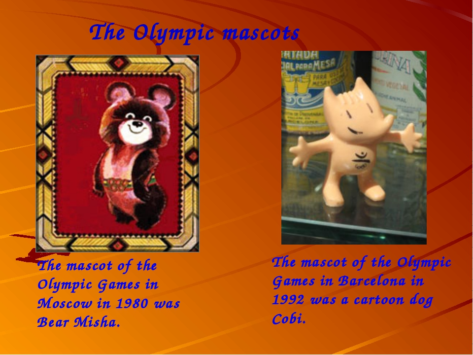 The Olympic mascots The mascot of the Olympic Games in Moscow in 1980 was Bea...