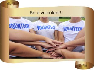 Be a volunteer!