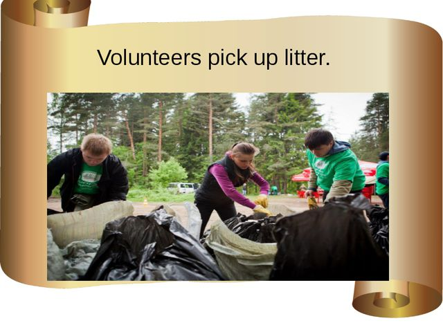 Volunteers pick up litter.