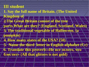 III student 1. Say the full name of Britain. (The United Kingdom of 2.The Gre
