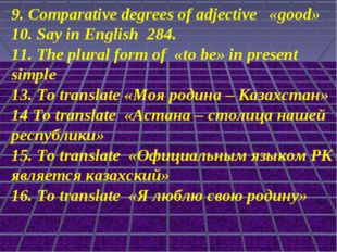 9. Comparative degrees of adjective «good» 10. Say in English 284. 11. The pl