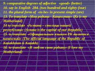 9. comparative degrees of adjective «good» (better) 10. say in English 284. (
