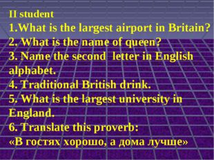 II student 1.What is the largest airport in Britain? 2. What is the name of q