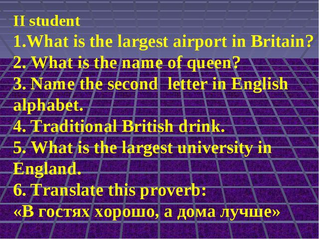 II student 1.What is the largest airport in Britain? 2. What is the name of q...