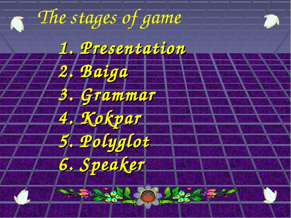 1. Presentation 2. Baiga 3. Grammar 4. Kokpar 5. Polyglot 6. Speaker The stag...