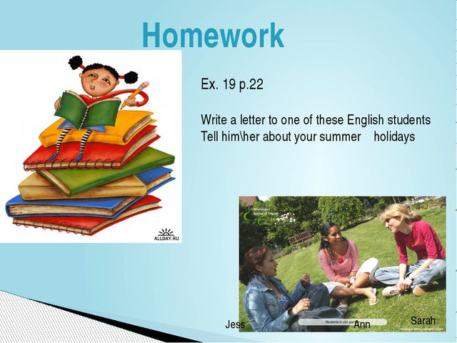 Homework Ex. 19 p.22 Write a letter to one of these English students Tell him...