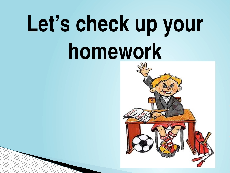 Let's check up your homework