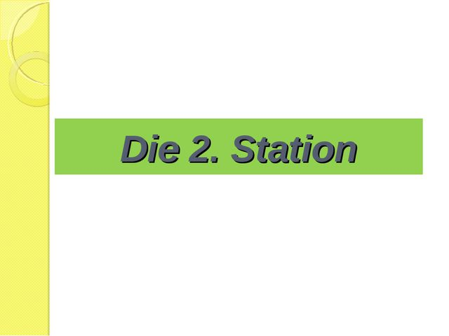 Die 2. Station