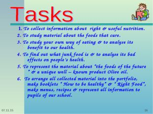 * * 1. To collect information about right & useful nutrition. 2. To study mat