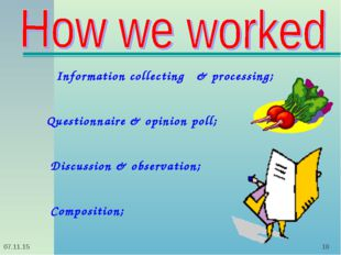* *    Information collecting & processing; Questionnaire & opinion poll; Dis