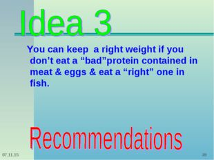 "* * You can keep a right weight if you don't eat a ""bad""protein contained in"