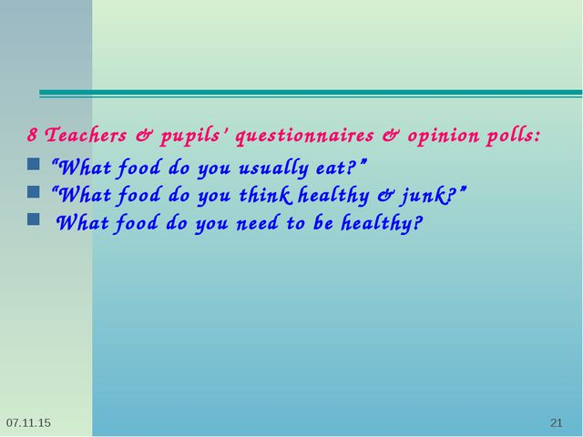 "* * 8 Teachers & pupils' questionnaires & opinion polls: ""What food do you us..."