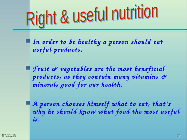 * * In order to be healthy a person should eat useful products. Fruit & veget...