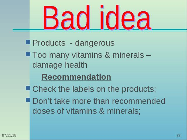 * * Products - dangerous Too many vitamins & minerals – damage health Recomme...