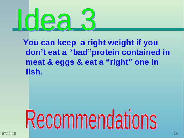 "* * You can keep a right weight if you don't eat a ""bad""protein contained in..."