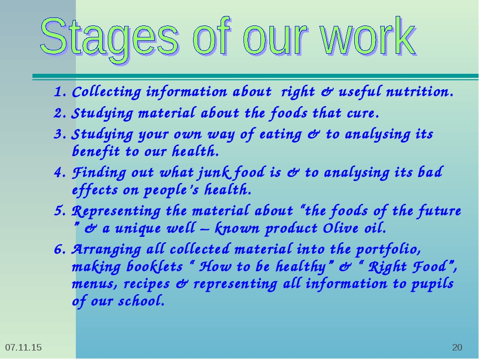 * * 1. Collecting information about right & useful nutrition. 2. Studying mat...