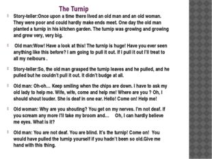 The Turnip Story-teller:Once upon a time there lived an old man and an old wo