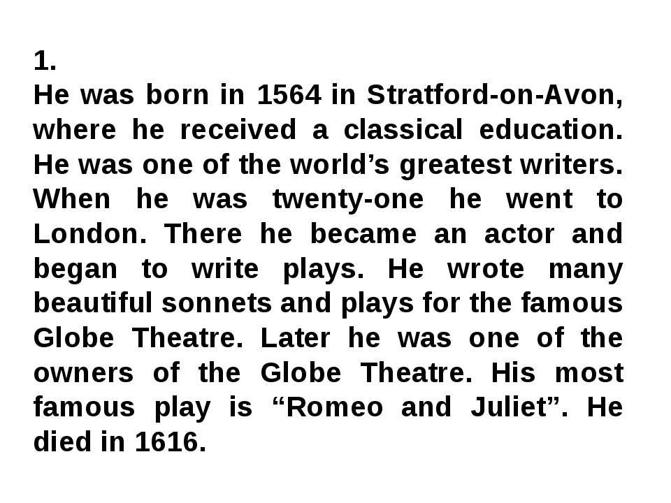 1. He was born in 1564 in Stratford-on-Avon, where he received a classical ed...
