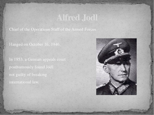 Chief of the Operations Staff of the Armed Forces Hanged on October 16, 1946....