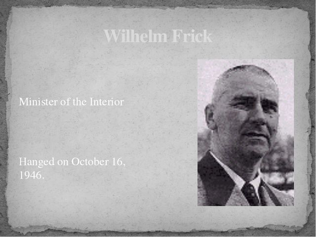Minister of the Interior Hanged on October 16, 1946. Wilhelm Frick