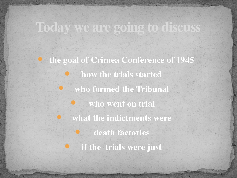 the goal of Crimea Conference of 1945 how the trials started who formed the...
