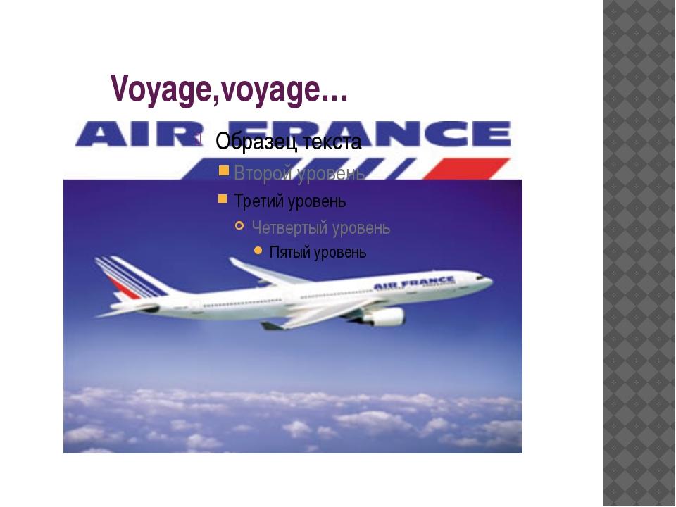 Voyage,voyage…