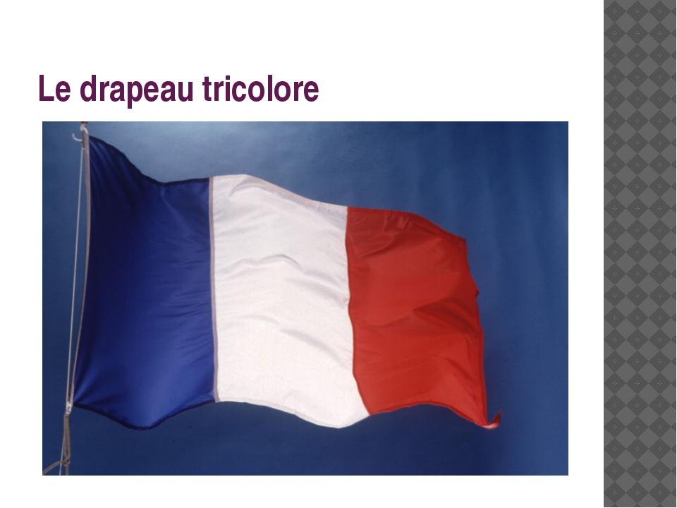 Le drapeau tricolore