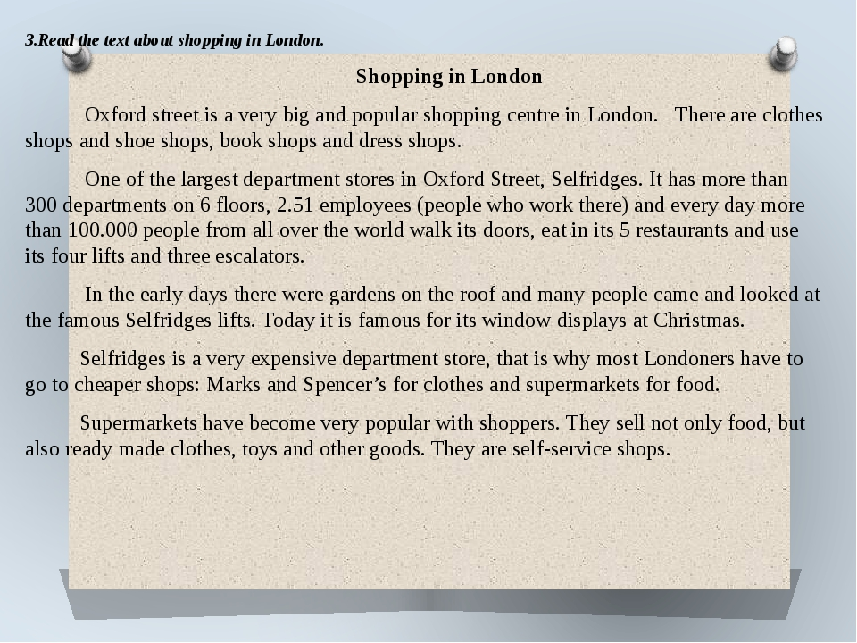 3.Read the text about shopping in London. Shopping in London Oxford street is...