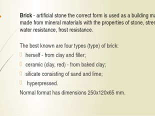 Brick - artificial stone the correct form is used as a building material made