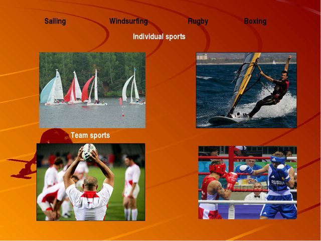 Team sports Individual sports Sailing Windsurfing Rugby Boxing