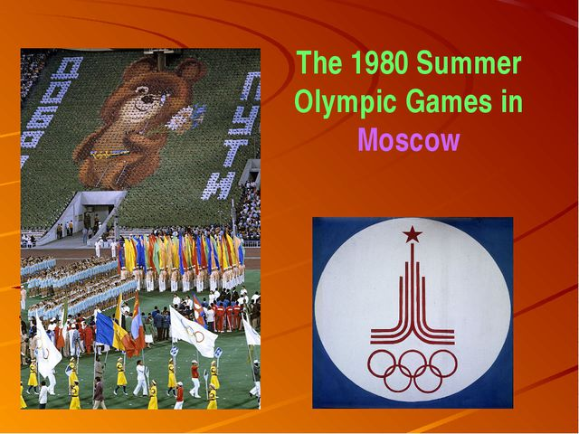 The 1980 Summer Olympic Games in Moscow