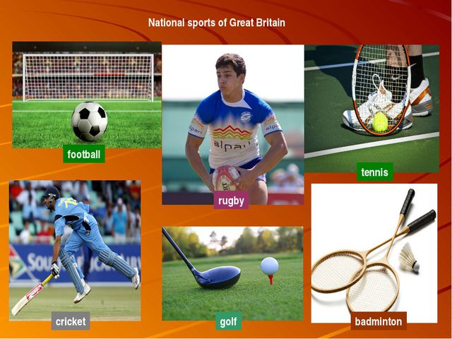 National sports of Great Britain football rugby cricket golf tennis badminton