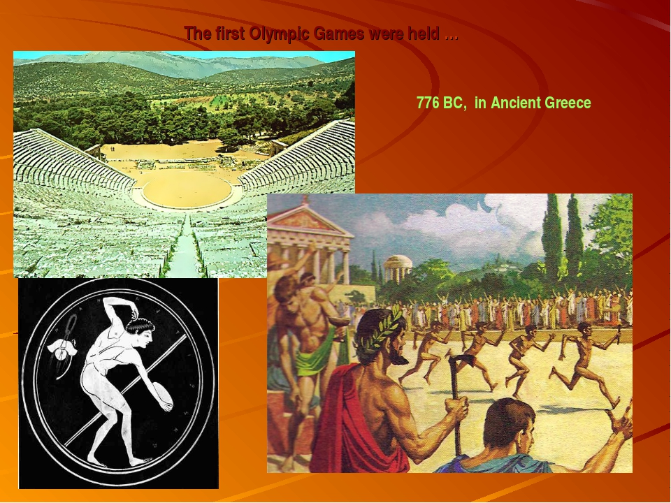 The first Olympic Games were held … 776 BC, in Ancient Greece
