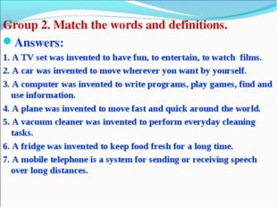 Group 2. Match the words and definitions. Answers: 1. A TV set was invented