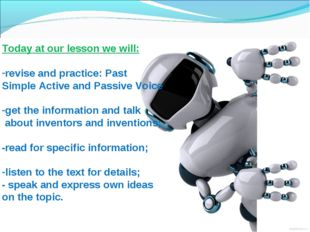 Today at our lesson we will: revise and practice: Past Simple Active and Pas