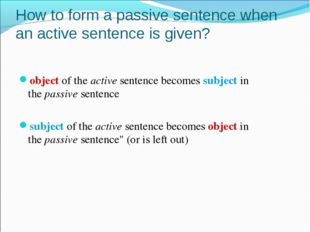 How to form a passive sentence when an active sentence is given? objectof t