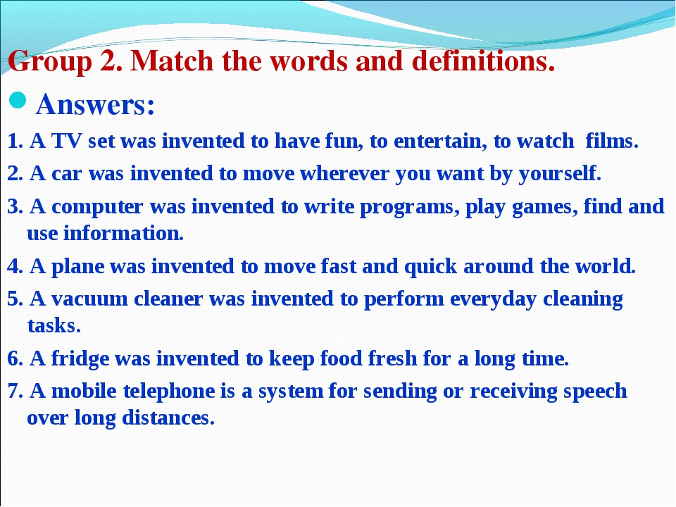 Group 2. Match the words and definitions. Answers: 1. A TV set was invented...
