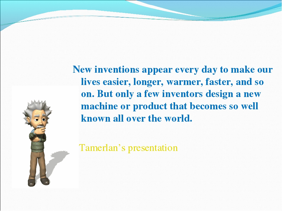 New inventions appear every day to make our lives easier, longer, warmer, fas...