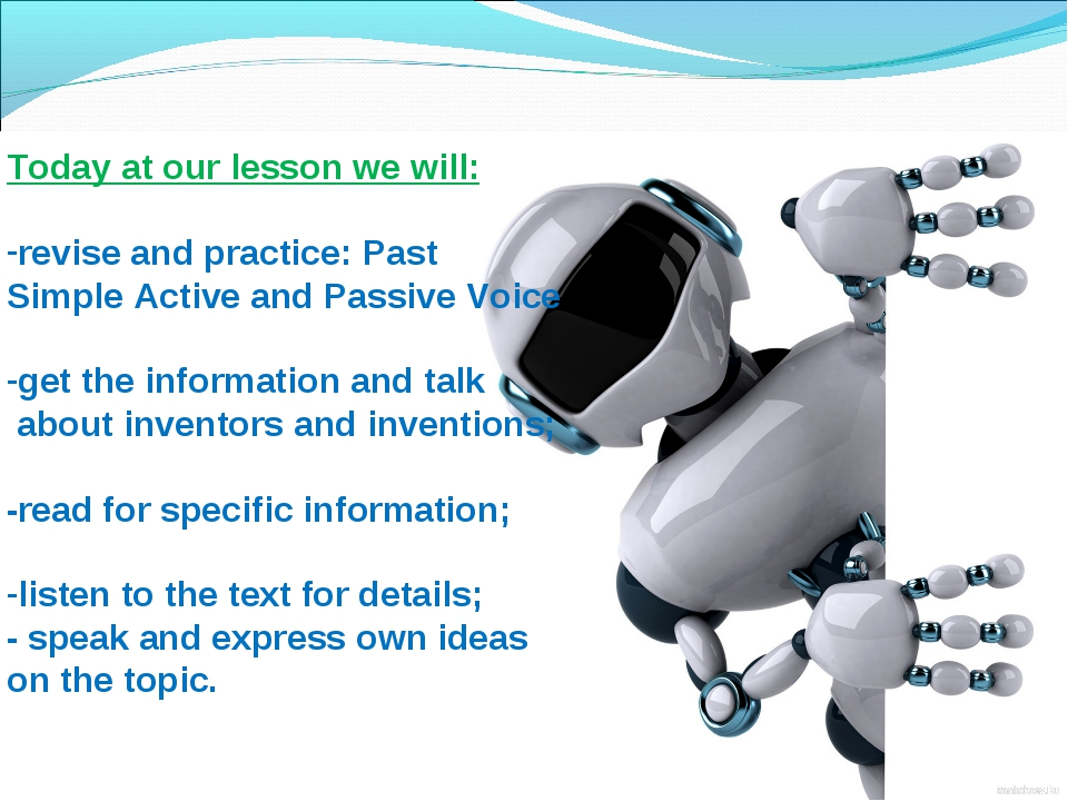 Today at our lesson we will: revise and practice: Past Simple Active and Pas...