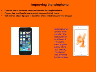 Improving the telephone! Over the years, inventors have tried to make the tel
