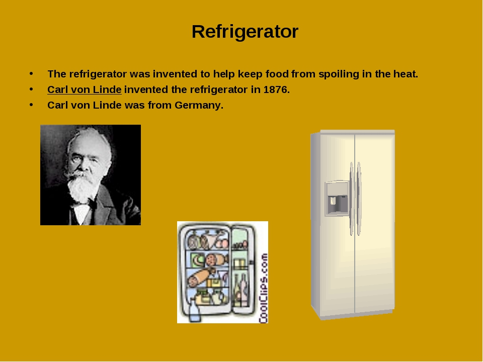 Refrigerator The refrigerator was invented to help keep food from spoiling in...
