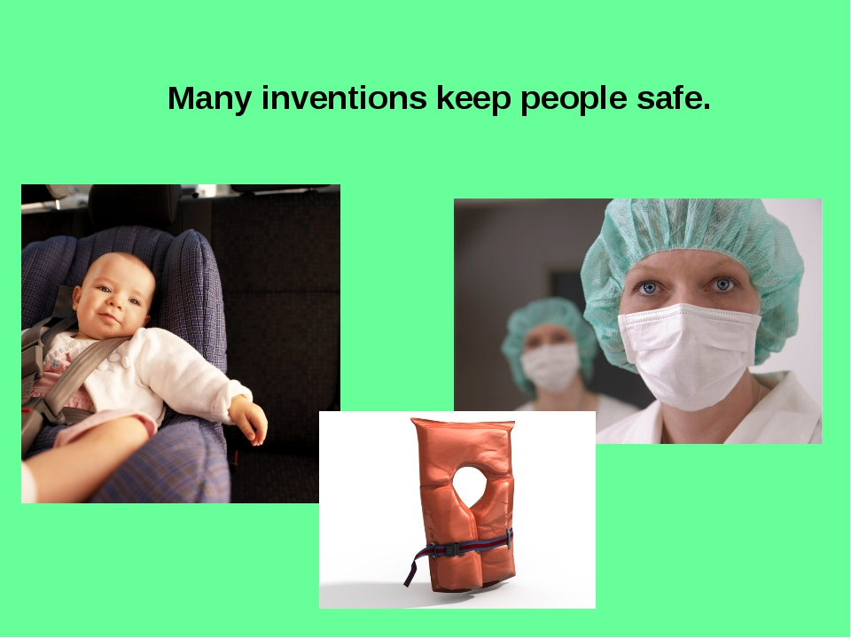 Many inventions keep people safe.