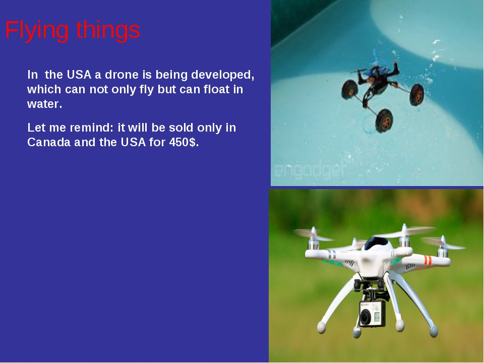 Flying things In the USA a drone is being developed, which can not only fly b...