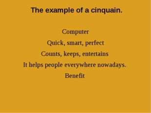 The example of a cinquain. Computer Quick, smart, perfect Counts, keeps, ent