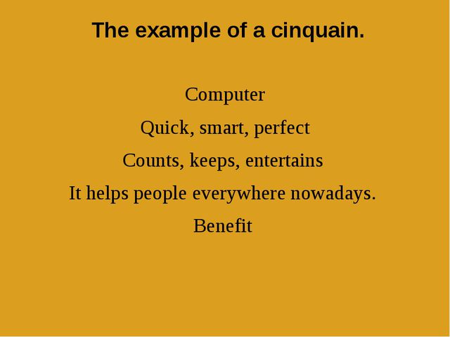 The example of a cinquain. Computer Quick, smart, perfect Counts, keeps, ent...